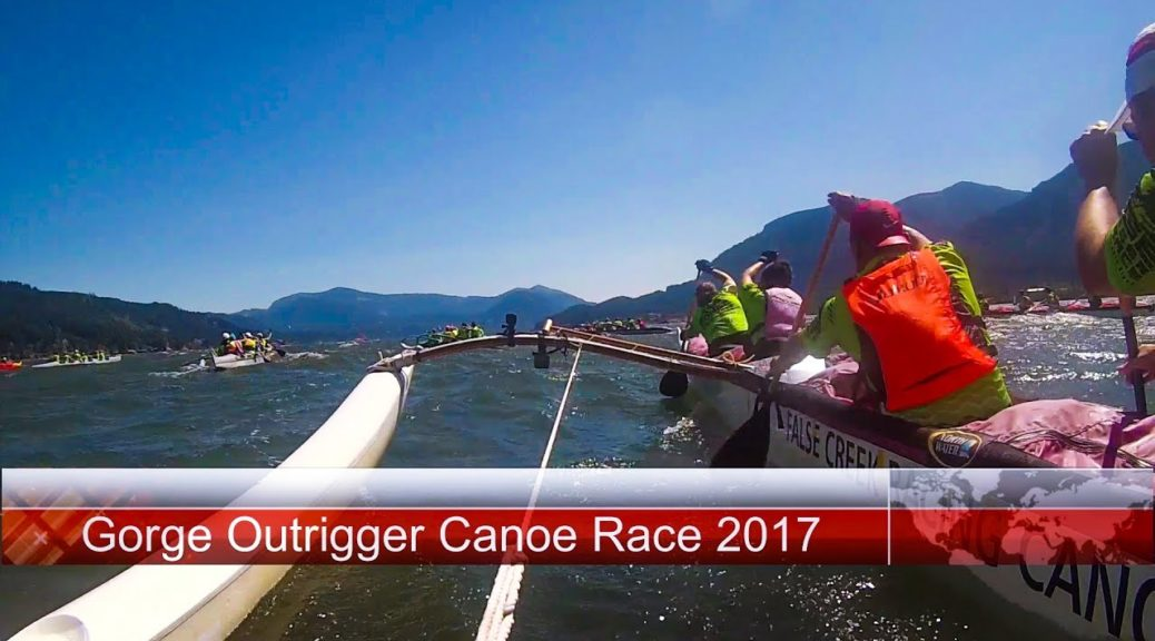 2017-Gorge-Outrigger-Canoe-Race-Extended-Cut-FCRCC-Mixed-Crew-E-Holomua-1